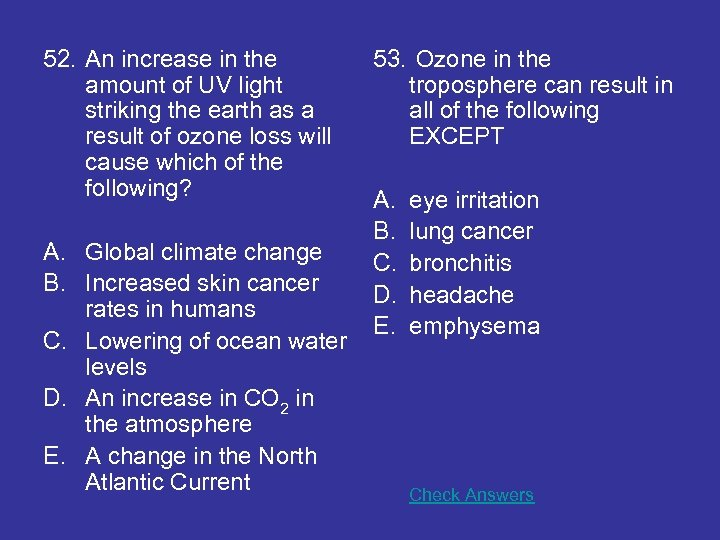 52. An increase in the amount of UV light striking the earth as a