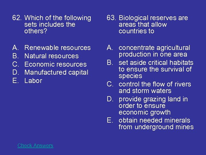 62. Which of the following sets includes the others? 63. Biological reserves areas that
