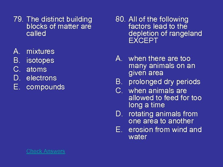 79. The distinct building blocks of matter are called A. B. C. D. E.