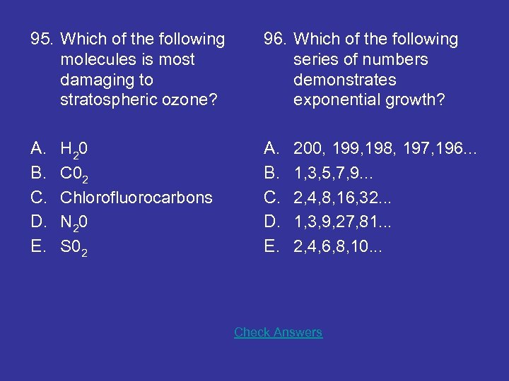 95. Which of the following molecules is most damaging to stratospheric ozone? 96. Which
