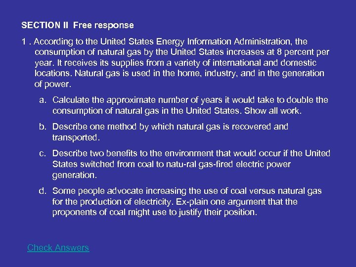 SECTION II Free response 1. According to the United States Energy Information Administration, the