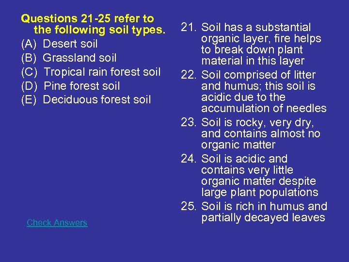 Questions 21 -25 refer to the following soil types. (A) Desert soil (B) Grassland