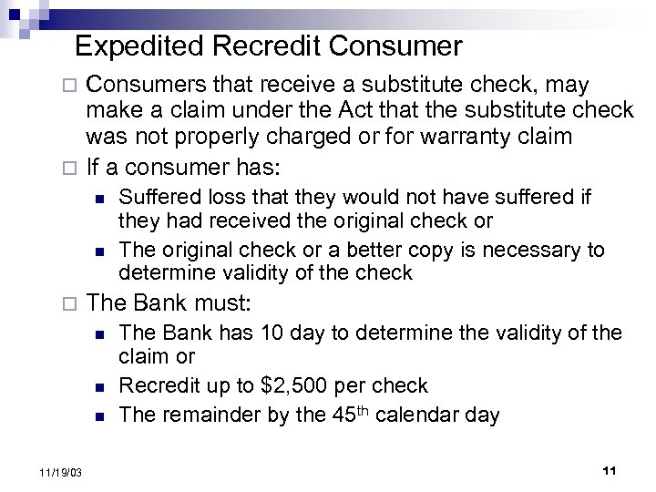 Expedited Recredit Consumers that receive a substitute check, may make a claim under the