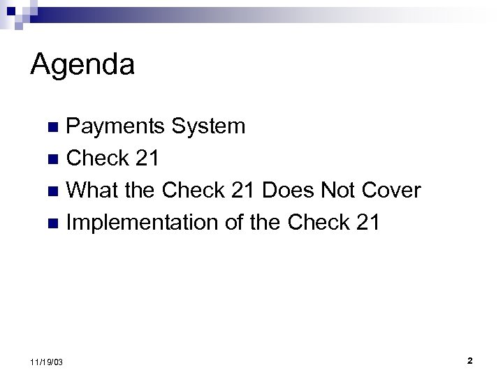 Agenda Payments System n Check 21 n What the Check 21 Does Not Cover