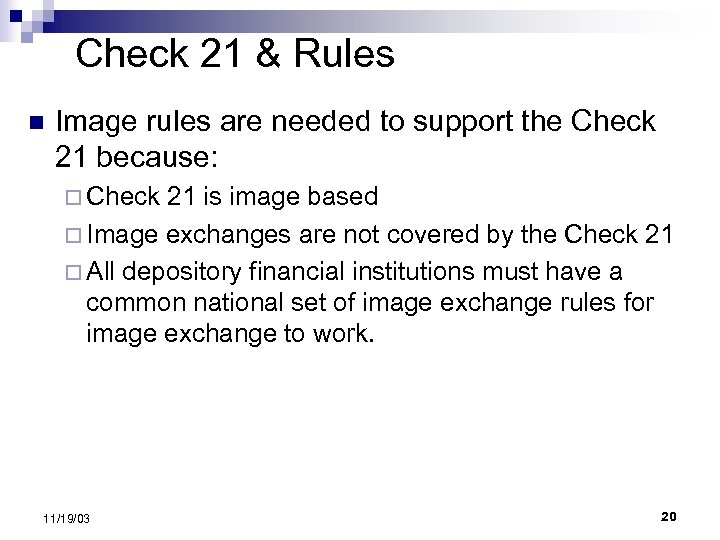 Check 21 & Rules n Image rules are needed to support the Check 21
