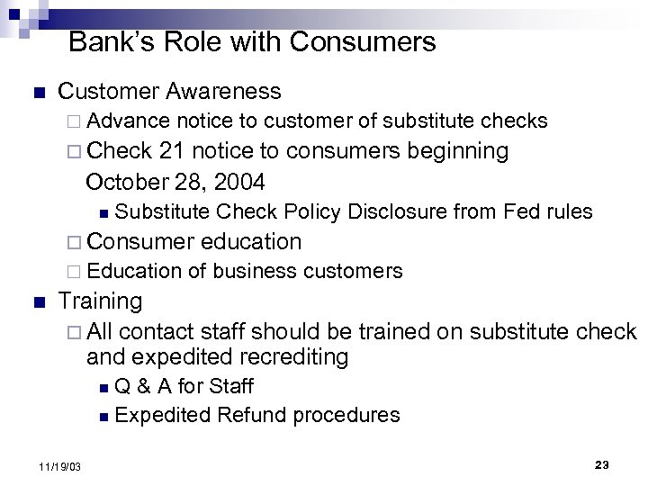 Bank's Role with Consumers n Customer Awareness ¨ Advance notice to customer of substitute