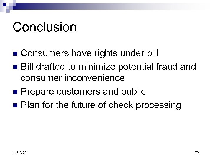 Conclusion Consumers have rights under bill n Bill drafted to minimize potential fraud and