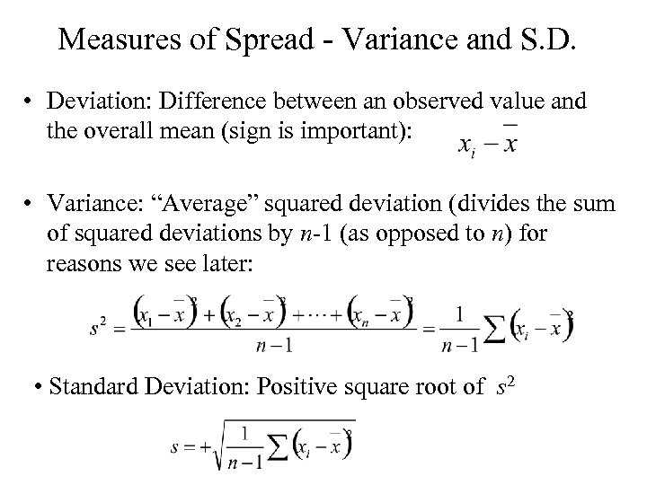 Measures of Spread - Variance and S. D. • Deviation: Difference between an observed