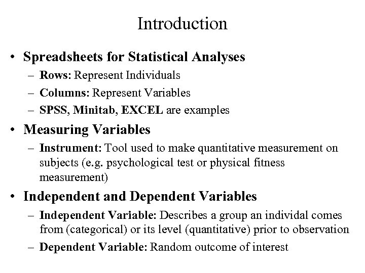 Introduction • Spreadsheets for Statistical Analyses – Rows: Represent Individuals – Columns: Represent Variables