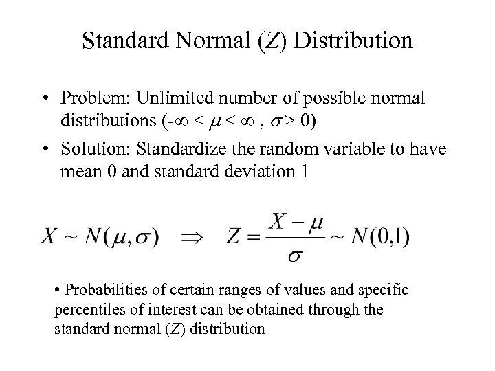 Standard Normal (Z) Distribution • Problem: Unlimited number of possible normal distributions (- <