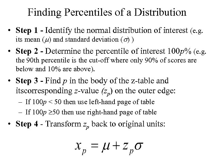 Finding Percentiles of a Distribution • Step 1 - Identify the normal distribution of