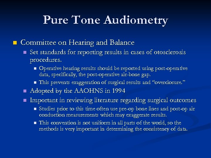 Pure Tone Audiometry n Committee on Hearing and Balance n Set standards for reporting