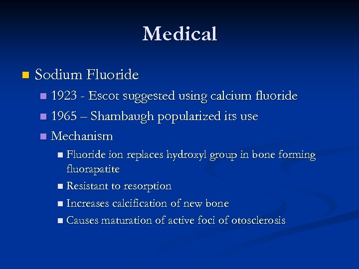 Medical n Sodium Fluoride 1923 - Escot suggested using calcium fluoride n 1965 –