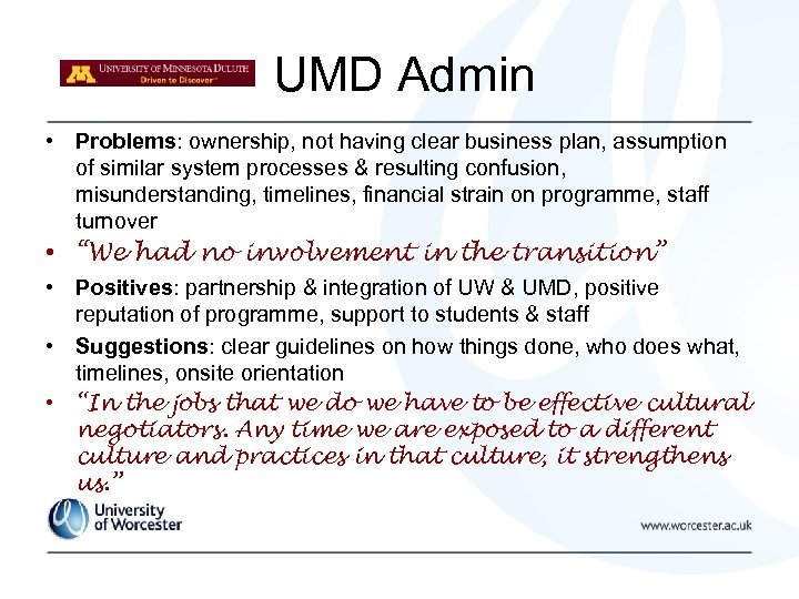 UMD Admin • Problems: ownership, not having clear business plan, assumption of similar system