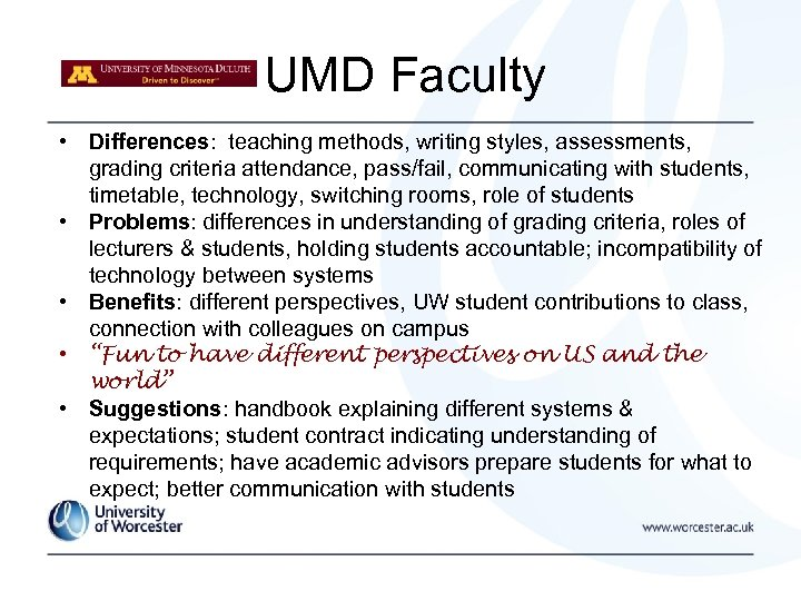 UMD Faculty • Differences: teaching methods, writing styles, assessments, grading criteria attendance, pass/fail, communicating