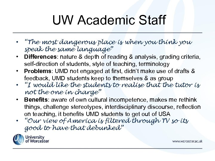 "UW Academic Staff • ""The most dangerous place is when you think you speak"