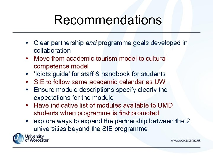 Recommendations • Clear partnership and programme goals developed in collaboration • Move from academic