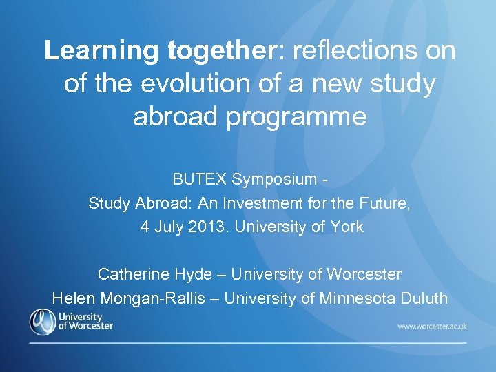 Learning together: reflections on of the evolution of a new study abroad programme BUTEX