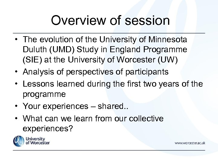 Overview of session • The evolution of the University of Minnesota Duluth (UMD) Study