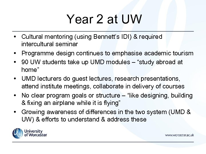Year 2 at UW • Cultural mentoring (using Bennett's IDI) & required intercultural seminar