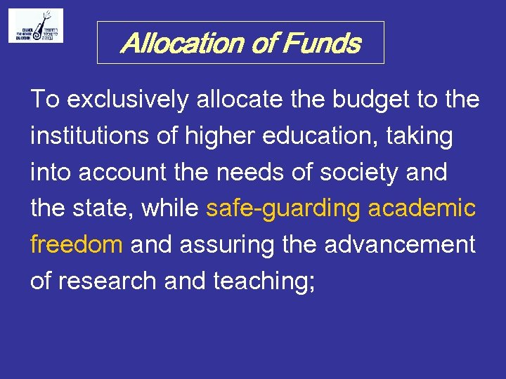 Allocation of Funds To exclusively allocate the budget to the institutions of higher education,