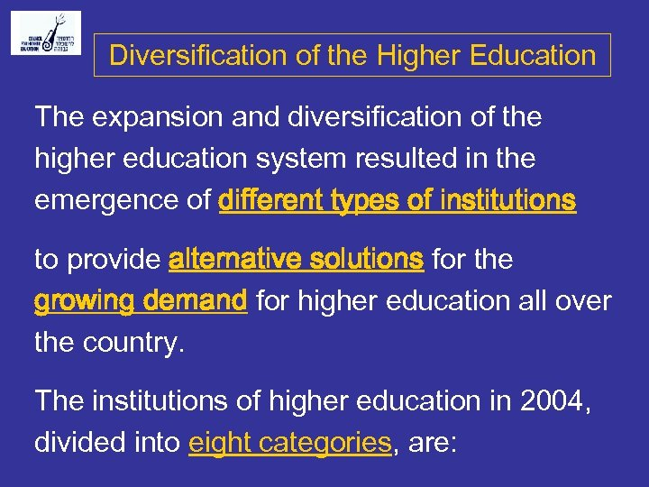 Diversification of the Higher Education The expansion and diversification of the higher education system