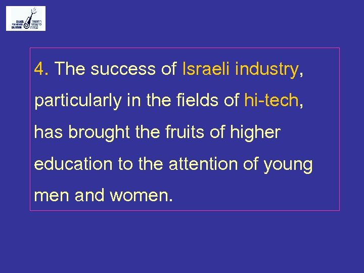 4. The success of Israeli industry, particularly in the fields of hi-tech, has brought