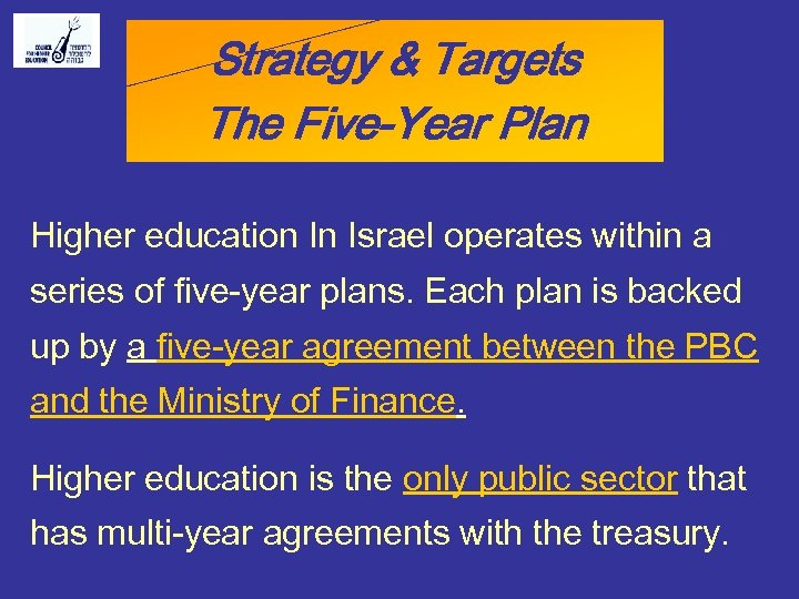 Strategy & Targets The Five-Year Plan Higher education In Israel operates within a series