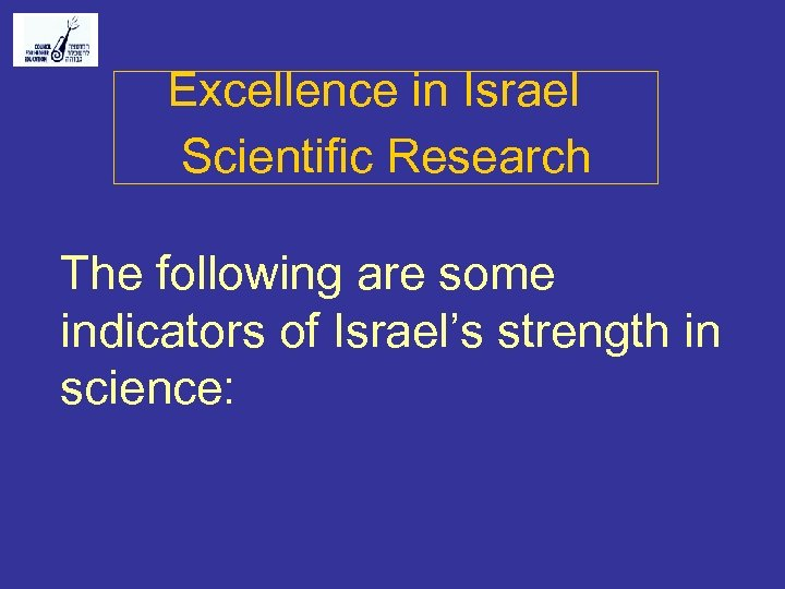 Excellence in Israel Scientific Research The following are some indicators of Israel's strength in