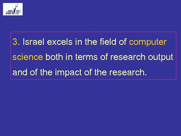 3. Israel excels in the field of computer science both in terms of research