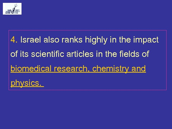4. Israel also ranks highly in the impact of its scientific articles in the