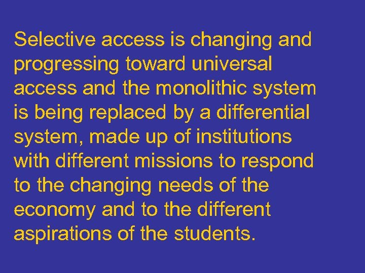 Selective access is changing and progressing toward universal access and the monolithic system is