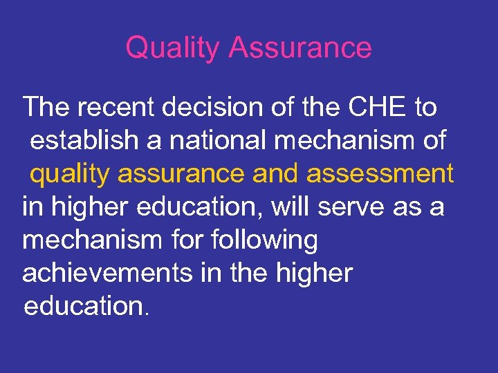 Quality Assurance The recent decision of the CHE to establish a national mechanism of