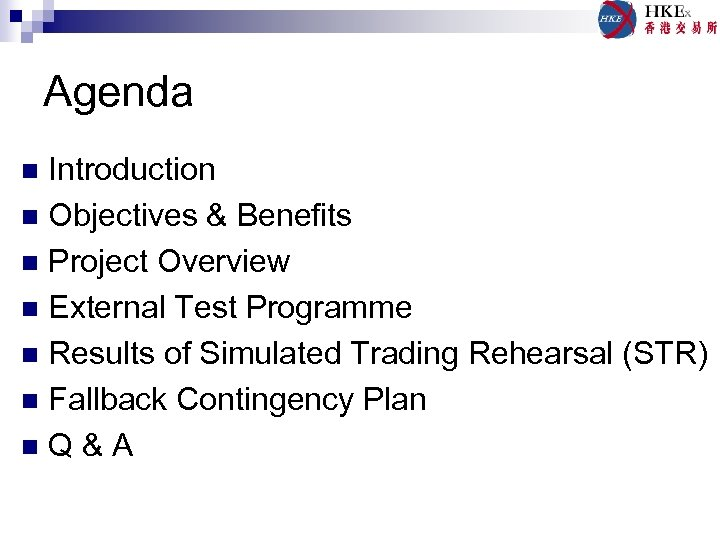 Agenda Introduction n Objectives & Benefits n Project Overview n External Test Programme n