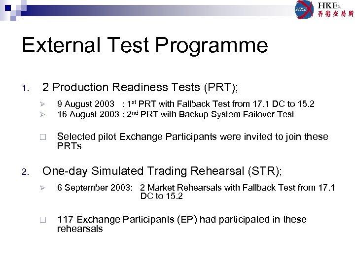 External Test Programme 1. 2 Production Readiness Tests (PRT); Ø Ø ¨ 2. 9