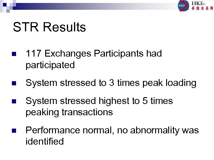 STR Results n 117 Exchanges Participants had participated n System stressed to 3 times