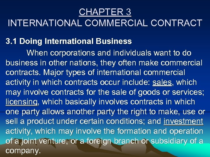 CHAPTER 3 INTERNATIONAL COMMERCIAL CONTRACT 3. 1 Doing International Business When corporations and individuals