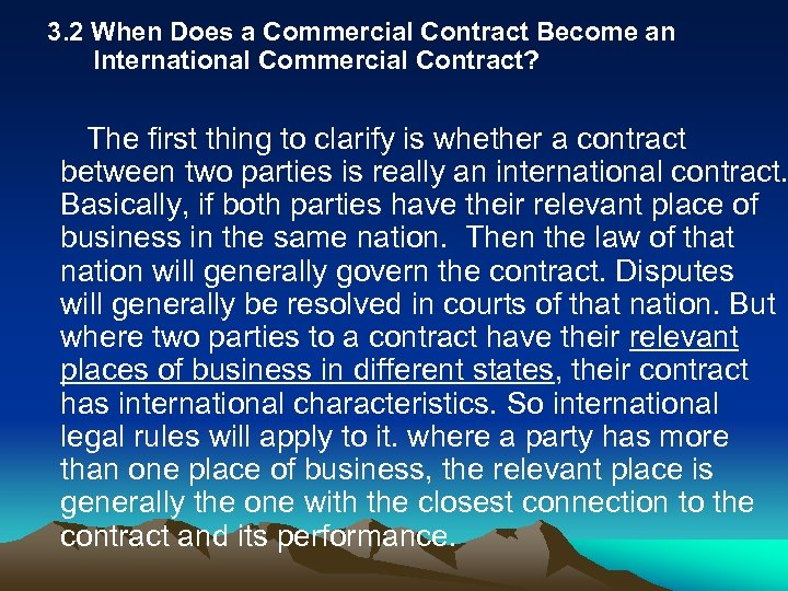 3. 2 When Does a Commercial Contract Become an International Commercial Contract? The first