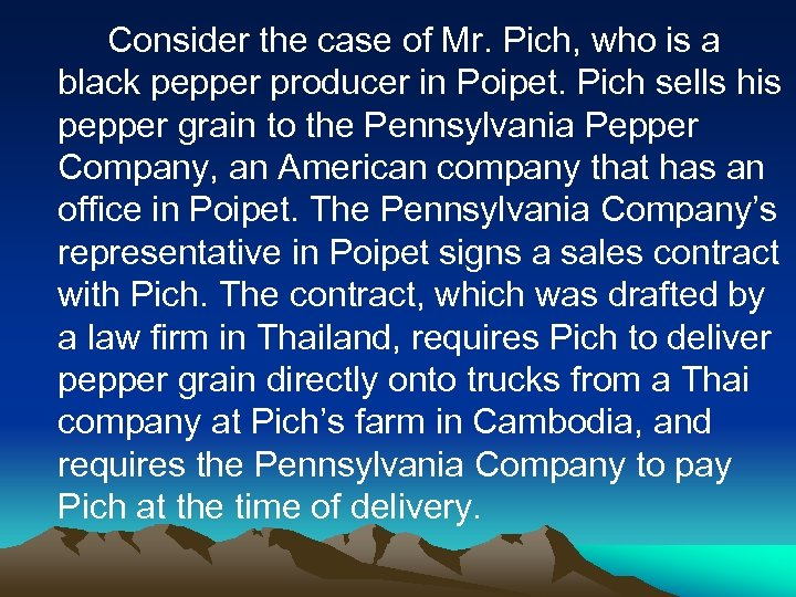 Consider the case of Mr. Pich, who is a black pepper producer in Poipet.