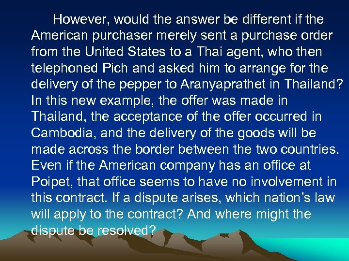 However, would the answer be different if the American purchaser merely sent a purchase