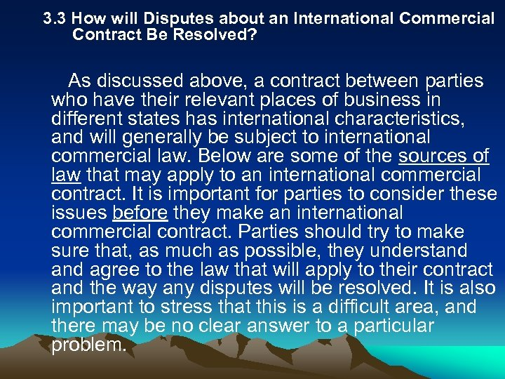 3. 3 How will Disputes about an International Commercial Contract Be Resolved? As discussed