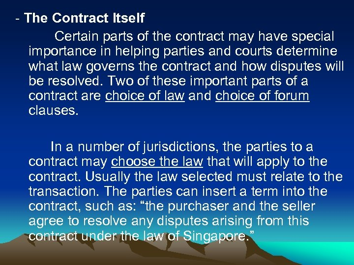 - The Contract Itself Certain parts of the contract may have special importance in