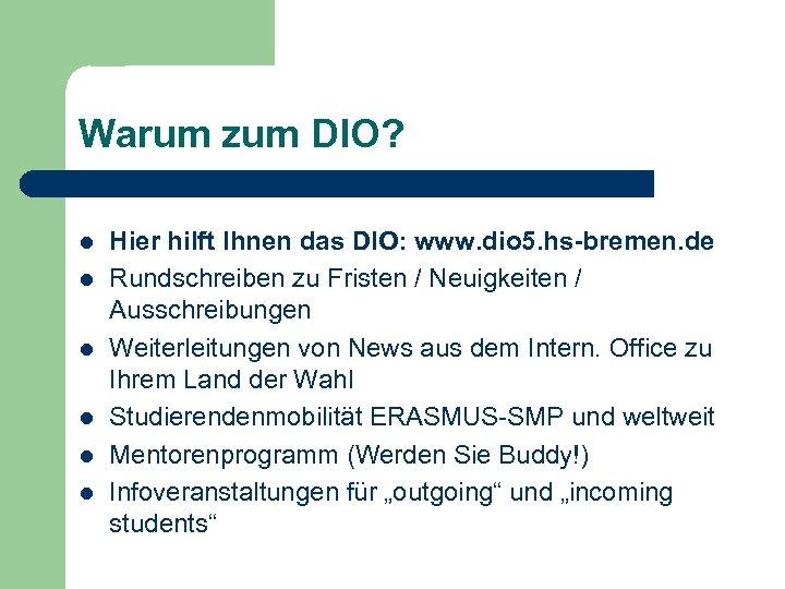 Warum zum DIO? l l l Hier hilft Ihnen das DIO: www. dio 5.