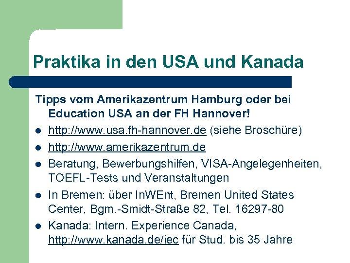 Praktika in den USA und Kanada Tipps vom Amerikazentrum Hamburg oder bei Education USA
