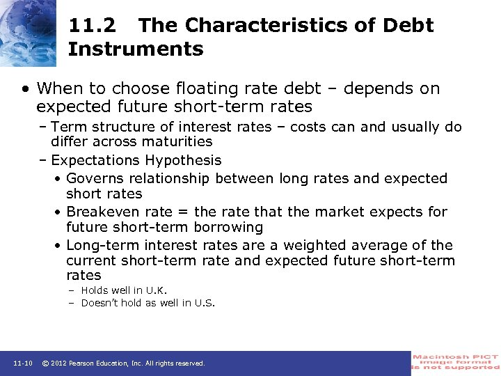 11. 2 The Characteristics of Debt Instruments • When to choose floating rate debt