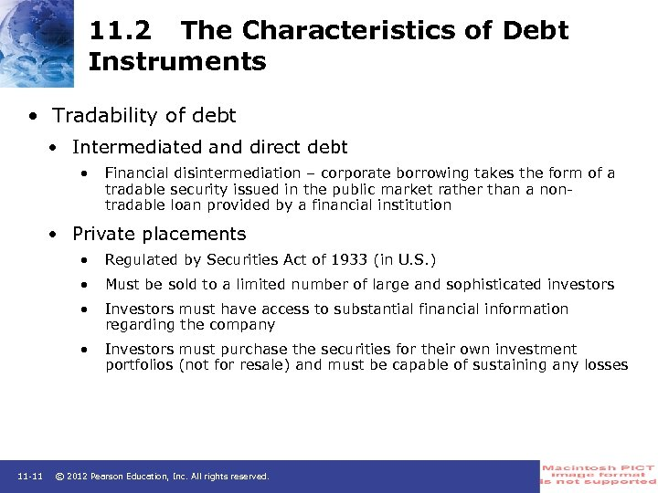 11. 2 The Characteristics of Debt Instruments • Tradability of debt • Intermediated and