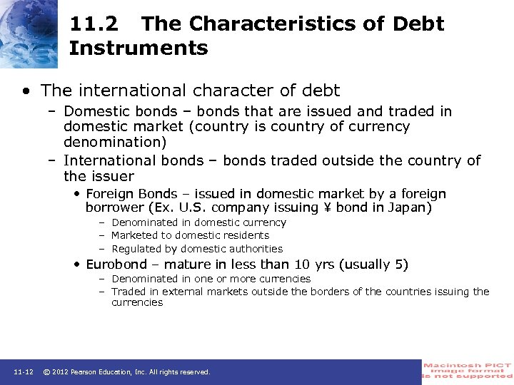 11. 2 The Characteristics of Debt Instruments • The international character of debt –