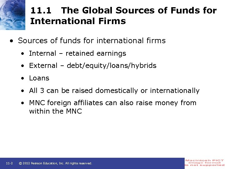 11. 1 The Global Sources of Funds for International Firms • Sources of funds