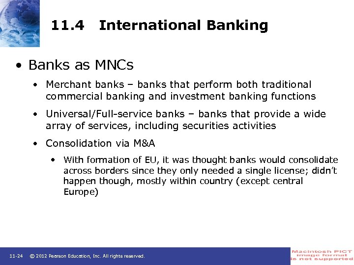 11. 4 International Banking • Banks as MNCs • Merchant banks – banks that