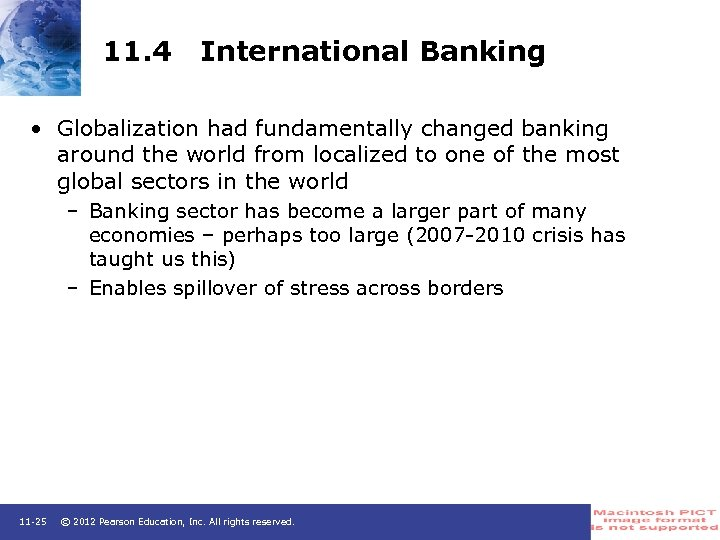 11. 4 International Banking • Globalization had fundamentally changed banking around the world from